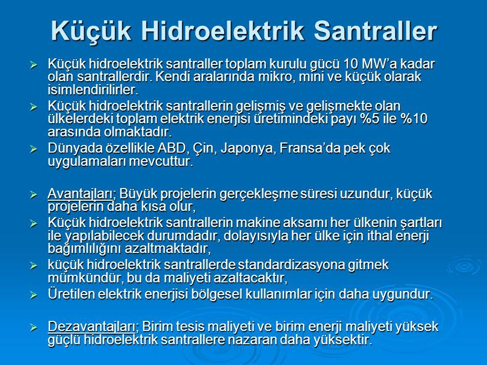 Küçük Hidroelektrik Santraller  Küçük hidroelektrik santraller toplam kurulu gücü 10 MW'a kadar olan santrallerdir.