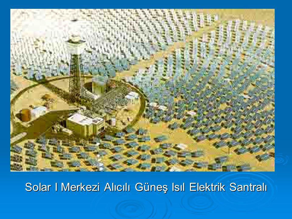 Solar I Merkezi Alıcılı Güneş Isıl Elektrik Santralı