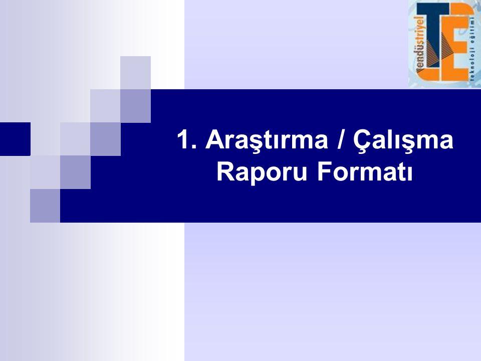 1. Araştırma / Çalışma Raporu Formatı