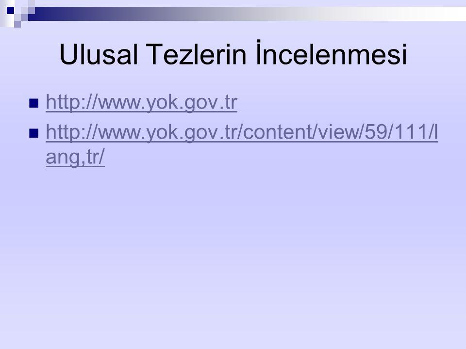 Ulusal Tezlerin İncelenmesi http://www.yok.gov.tr http://www.yok.gov.tr/content/view/59/111/l ang,tr/ http://www.yok.gov.tr/content/view/59/111/l ang,