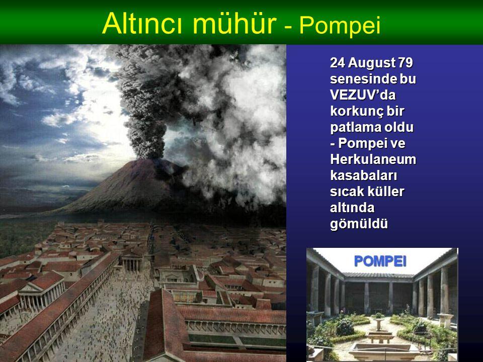 Altıncı mühür - Pompei İtalya'nın Napoli kasa- basına yakın VEZUV VEZUV adında bir vulkan bulunuyor