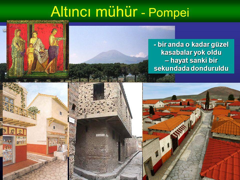 Altıncı mühür - Pompei 24 August 79 senesinde bu VEZUV'da korkunç bir patlama oldu - Pompei ve Herkulaneum kasabaları sıcak küller altında gömüldü