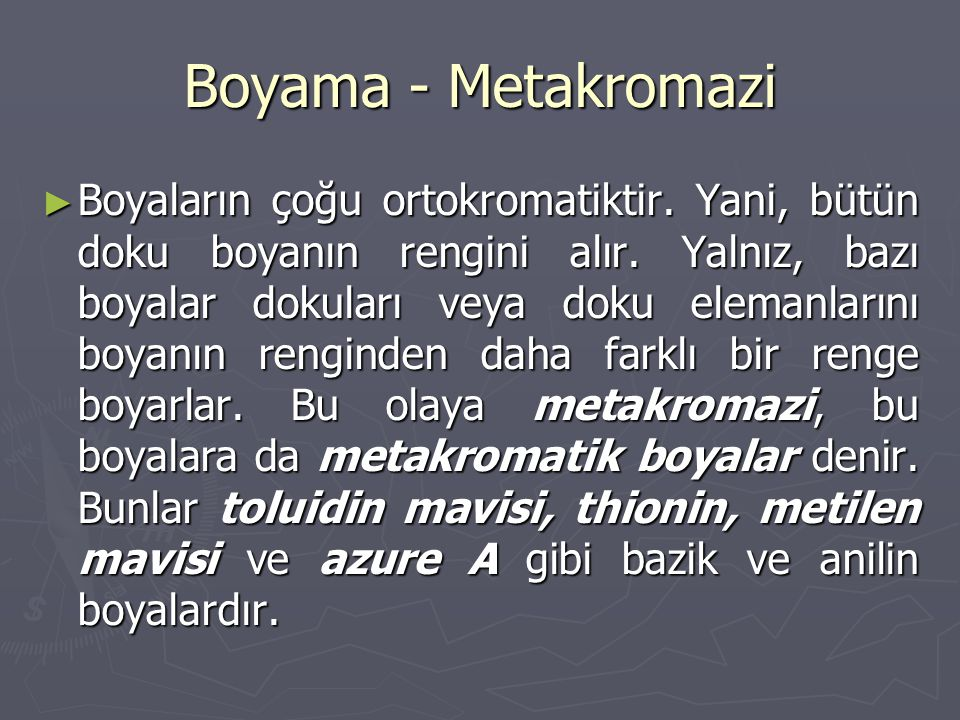 Boyama - Metakromazi ► Boyaların çoğu ortokromatiktir.