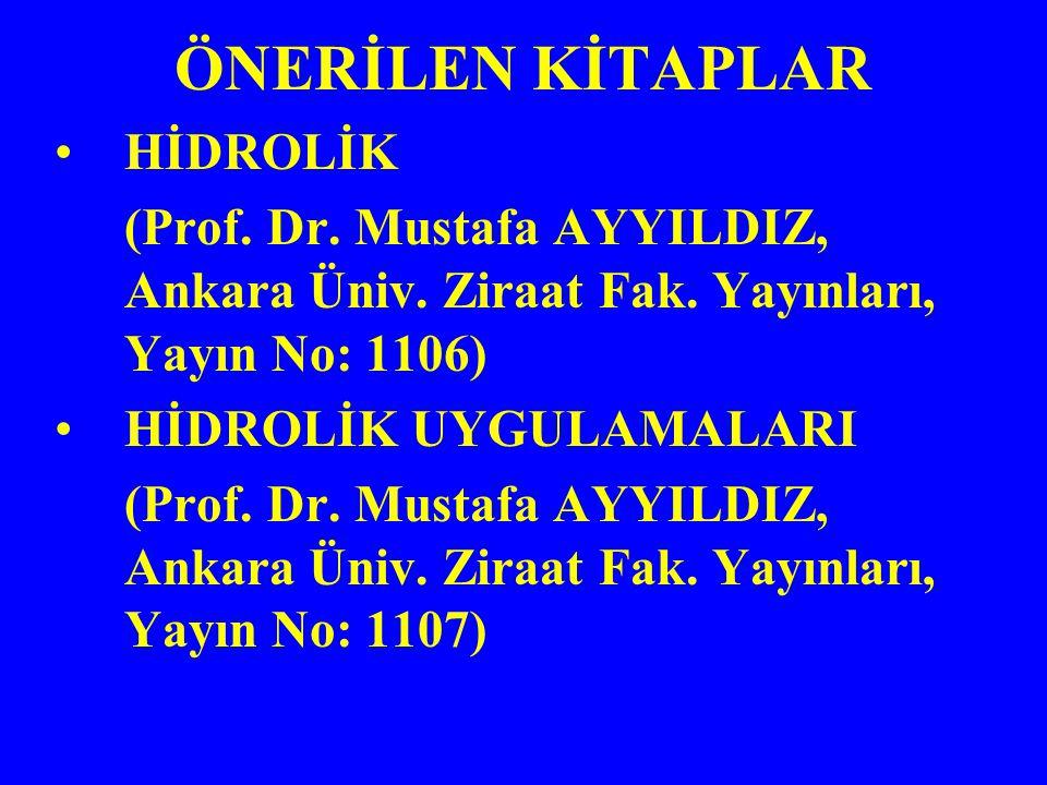 ÖNERİLEN KİTAPLAR HİDROLİK (Prof. Dr. Mustafa AYYILDIZ, Ankara Üniv.