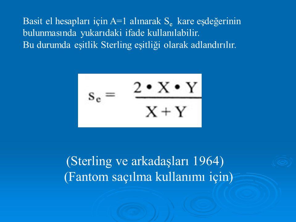 Basit el hesapları için A=1 alınarak S e kare eşdeğerinin bulunmasında yukarıdaki ifade kullanılabilir.