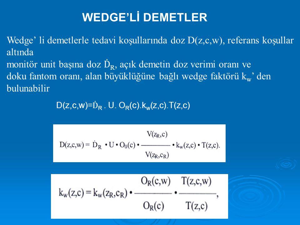 k w (z,c), geniş su fantomunda c alan büyüklüğü için z derinliğinde belirlenen wedge faktörüdür.
