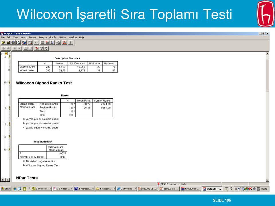 SLIDE 106 Wilcoxon İşaretli Sıra Toplamı Testi