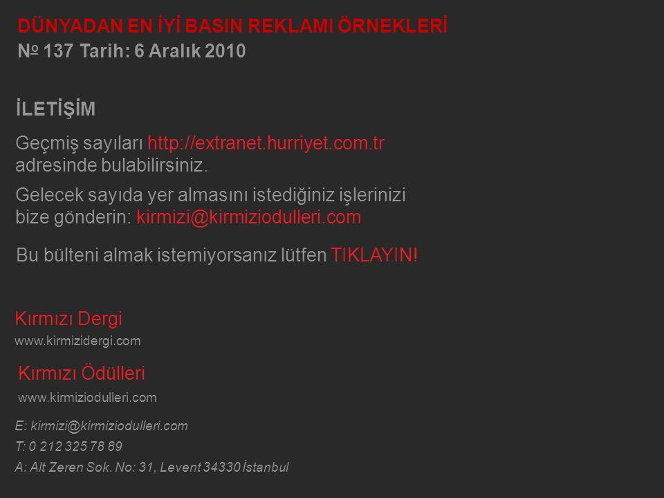Kırmızı Dergi www.kirmizidergi.com Kırmızı Ödülleri www.kirmiziodulleri.com E: kirmizi@kirmiziodulleri.com T: 0 212 325 78 89 A: Alt Zeren Sok.