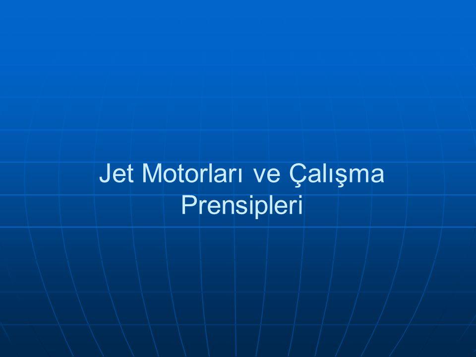 Jet Motorları ve Çalışma Prensipleri