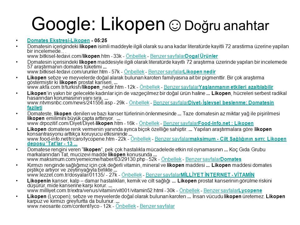 Google: Likopen☺ Doğru anahtar Domates Ekstresi-Likopen - 05:25Domates Ekstresi-Likopen Domatesin içerigindeki likopen isimli maddeyle ilgili olarak s