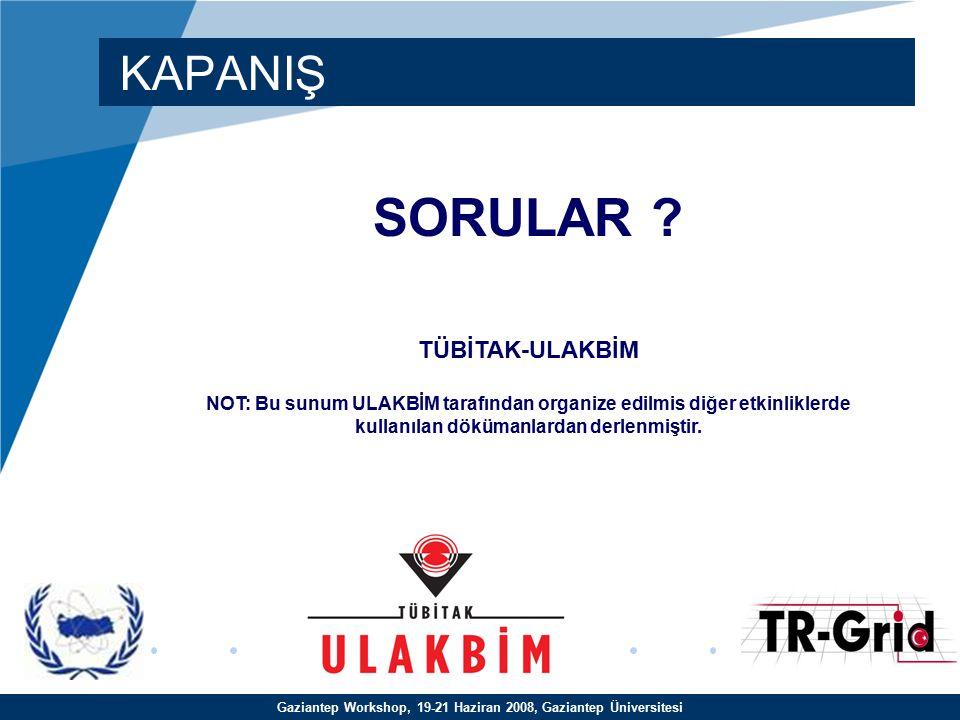 Gaziantep Workshop, 19-21 Haziran 2008, Gaziantep Üniversitesi KAPANIŞ SORULAR .