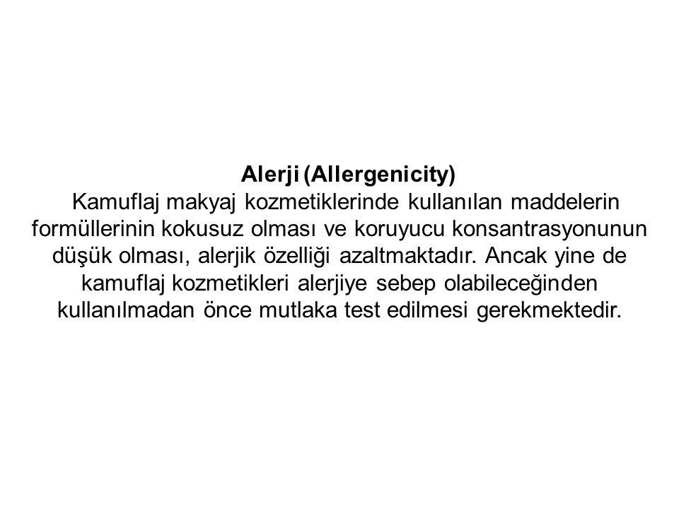 Alerji (Allergenicity) Kamuflaj makyaj kozmetiklerinde kullanılan maddelerin formüllerinin kokusuz olması ve koruyucu konsantrasyonunun düşük olması, alerjik özelliği azaltmaktadır.