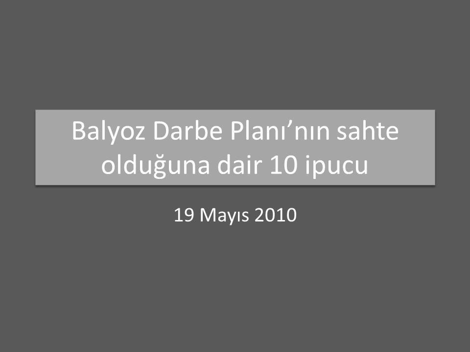 Balyoz Darbe Planı'nın sahte olduğuna dair 10 ipucu 19 Mayıs 2010