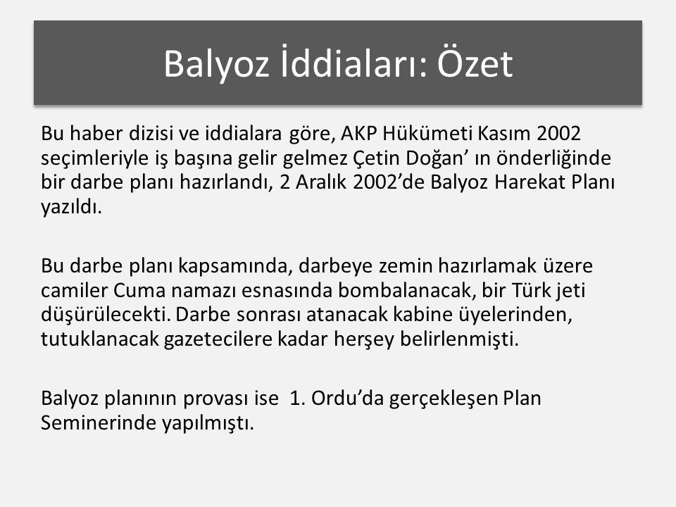 Bu haber dizisi ve iddialara göre, AKP Hükümeti Kasım 2002 seçimleriyle iş başına gelir gelmez Çetin Doğan' ın önderliğinde bir darbe planı hazırlandı, 2 Aralık 2002'de Balyoz Harekat Planı yazıldı.