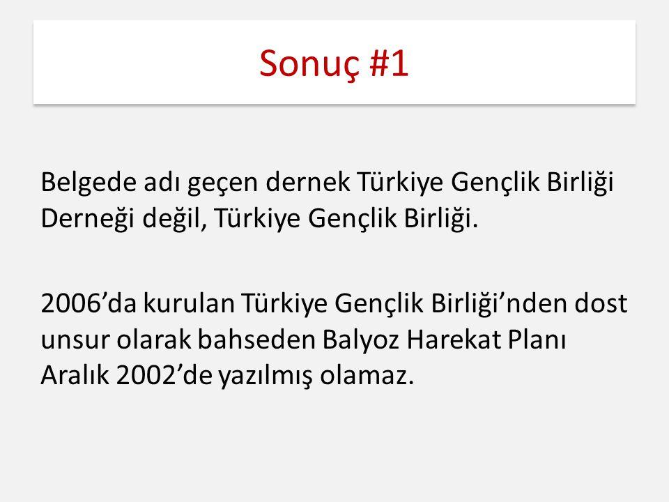 Sonuç #1 Belgede adı geçen dernek Türkiye Gençlik Birliği Derneği değil, Türkiye Gençlik Birliği.