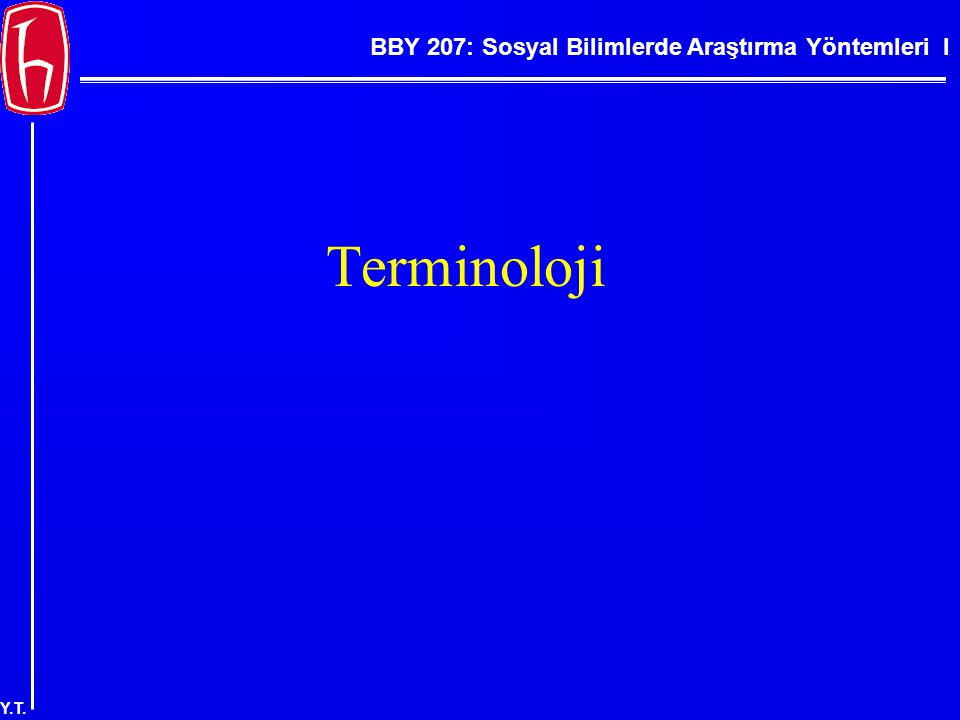BBY 207: Sosyal Bilimlerde Araştırma Yöntemleri I Y.T. Terminoloji