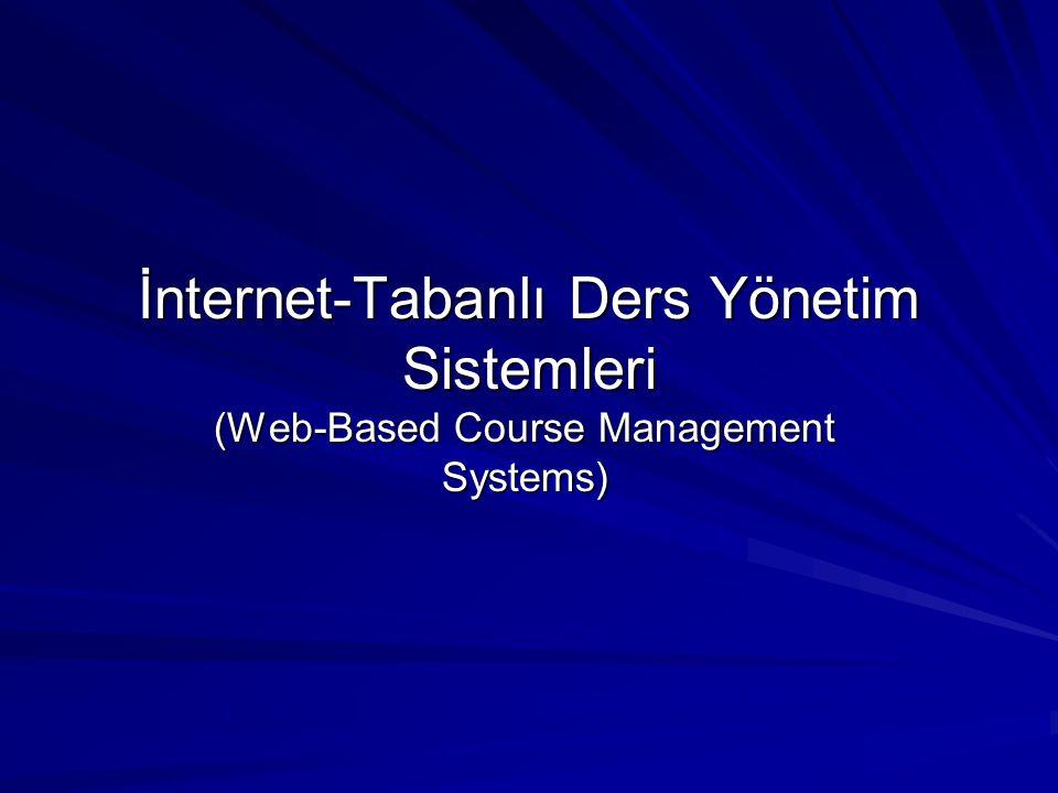 İnternet-Tabanlı Ders Yönetim Sistemleri (Web-Based Course Management Systems)