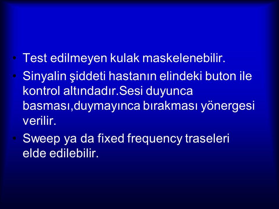 Genel Klinik Uygulama Hasta hem sweep hem de fixed frequency traseleri için önce kesikli (I) sonra da sürekli (C) sinyallere cevap verir.