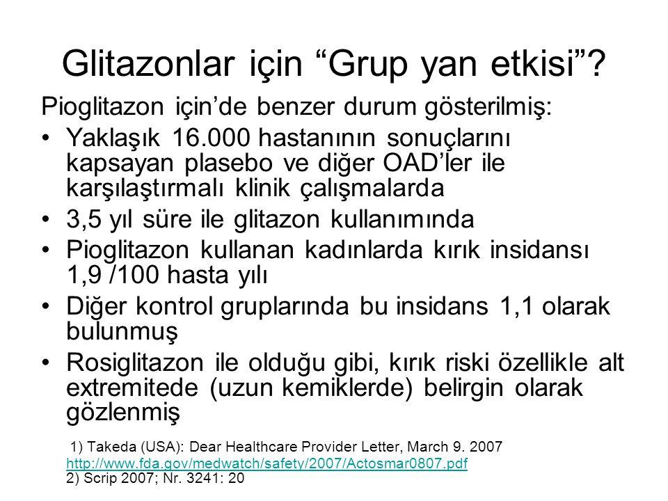 Basım aşamasında eklenen not: Bu makale yazımı sırasında, istenmeyen etkilerin ileri incelenmesi sırasında, glitazon alan grupta fraktür riskinin arttığı gösterilmiştir.