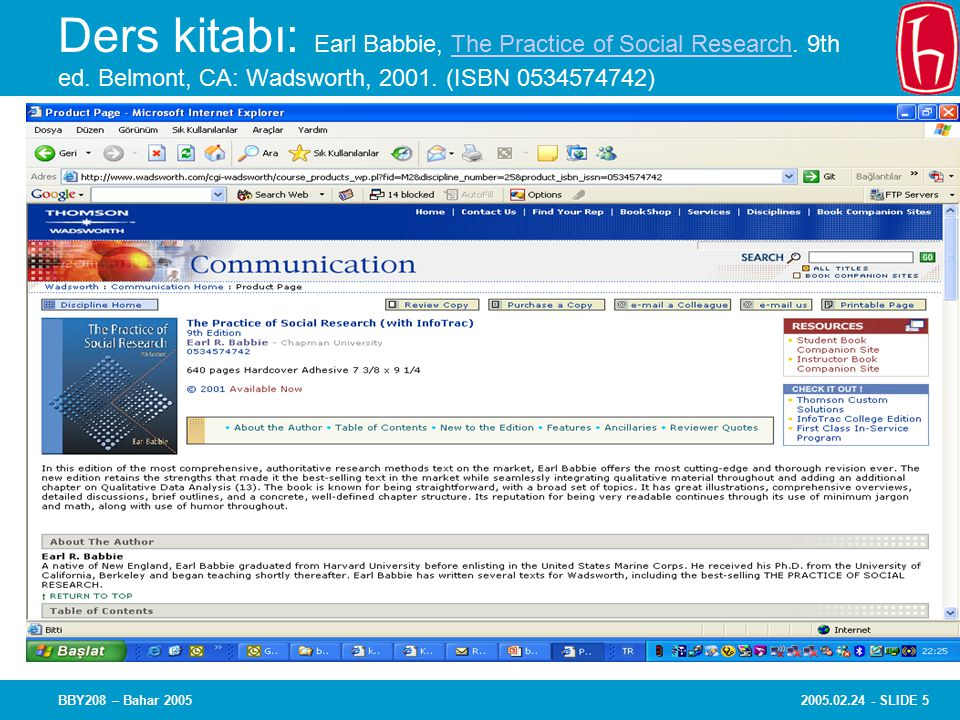 2005.02.24 - SLIDE 5BBY208 – Bahar 2005 Ders kitabı: Earl Babbie, The Practice of Social Research.