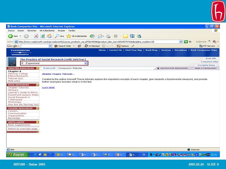 2005.02.24 - SLIDE 9BBY208 – Bahar 2005 Bölüm özetleri: http://www.ebabbie.com/resource/practice/practice.html
