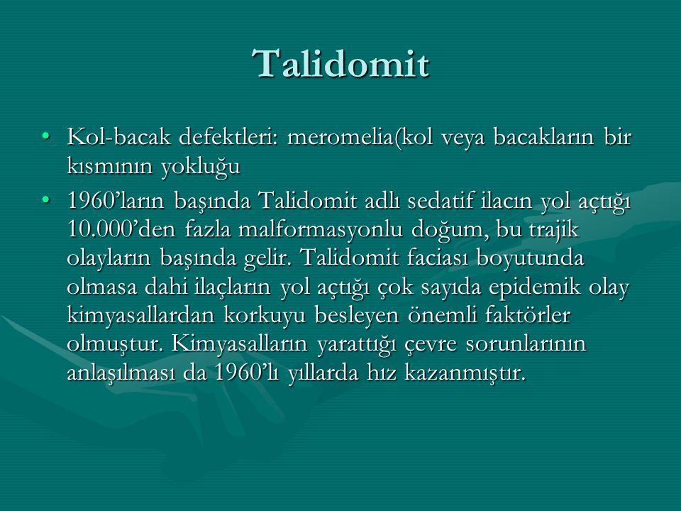 Talidomit Kol-bacak defektleri: meromelia(kol veya bacakların bir kısmının yokluğuKol-bacak defektleri: meromelia(kol veya bacakların bir kısmının yok