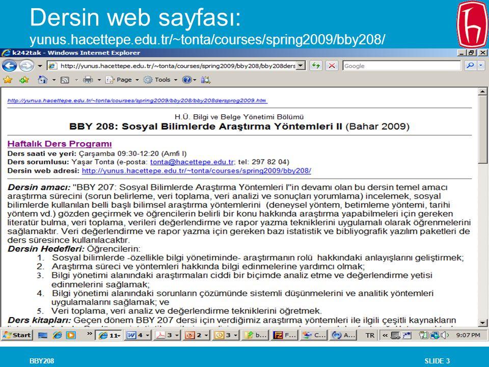 SLIDE 3BBY208 Dersin web sayfası: yunus.hacettepe.edu.tr/~tonta/courses/spring2009/bby208/
