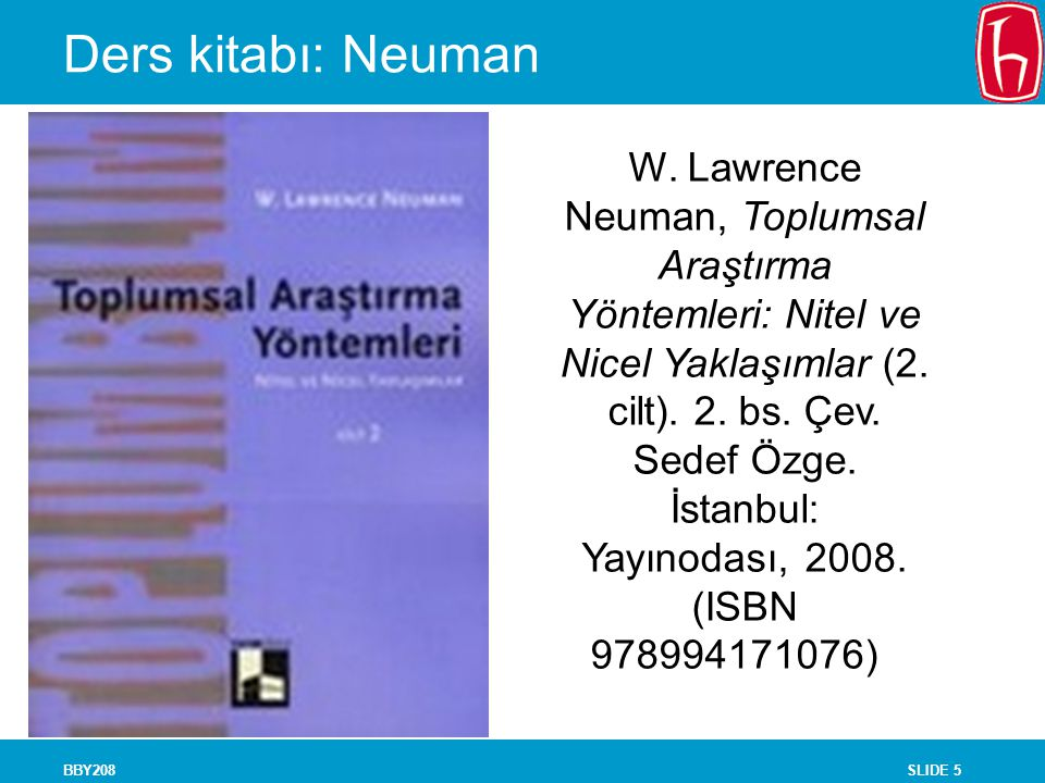 SLIDE 5BBY208 Ders kitabı: Neuman W.