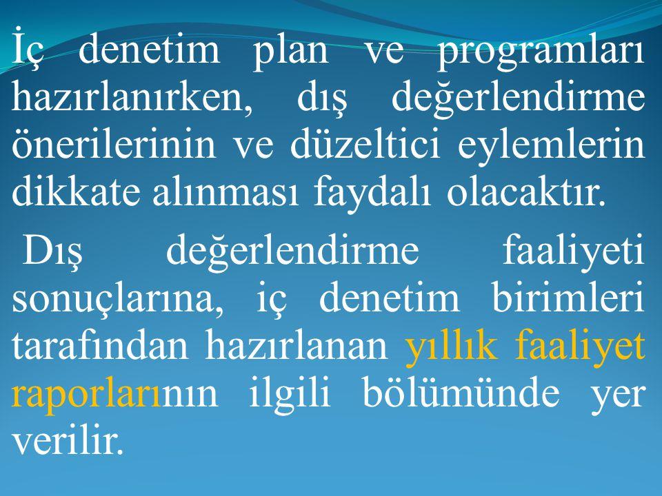 İç denetim plan ve programları hazırlanırken, dış değerlendirme önerilerinin ve düzeltici eylemlerin dikkate alınması faydalı olacaktır. Dış değerlend