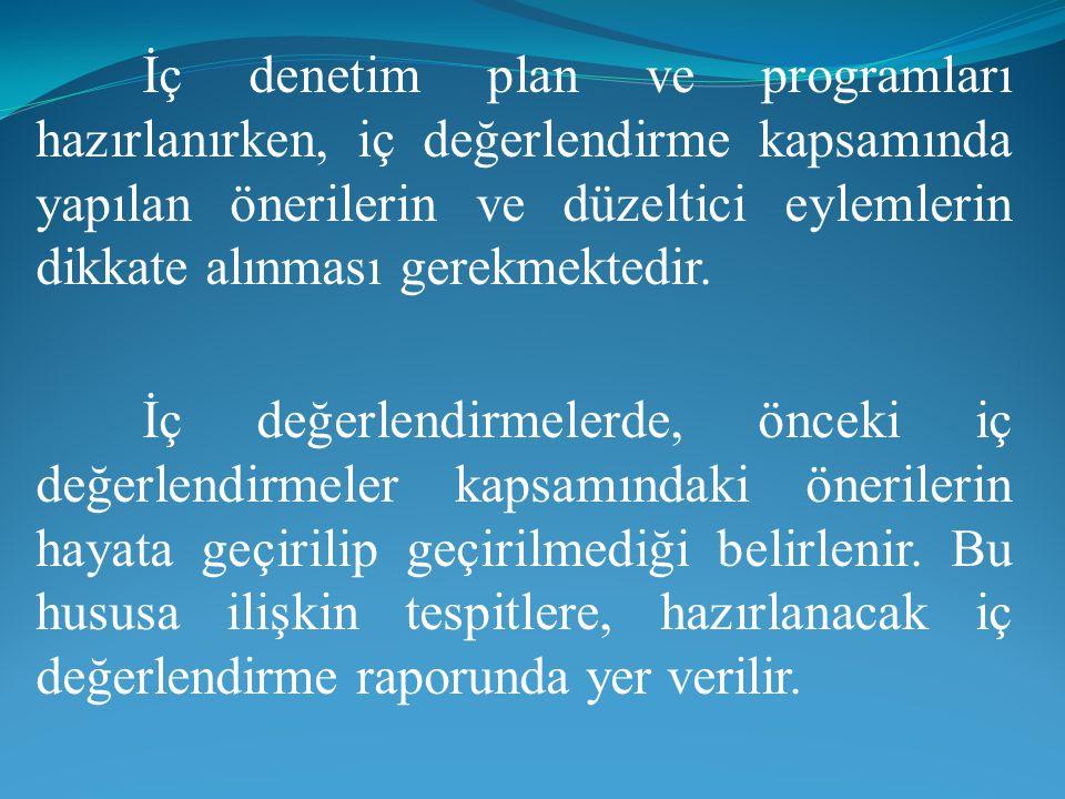 İç denetim plan ve programları hazırlanırken, iç değerlendirme kapsamında yapılan önerilerin ve düzeltici eylemlerin dikkate alınması gerekmektedir. İ