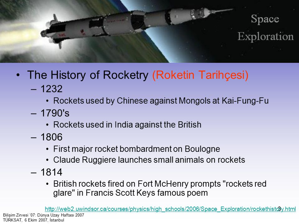 3 The History of Rocketry (Roketin Tarihçesi) –1232 Rockets used by Chinese against Mongols at Kai-Fung-Fu –1790's Rockets used in India against the B