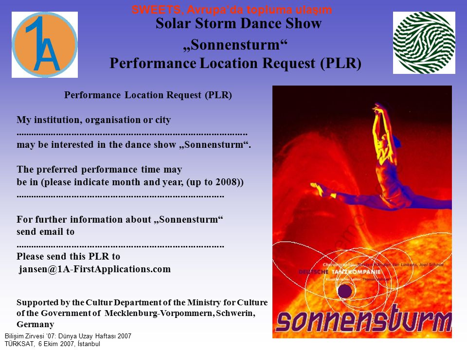 "51 Solar Storm Dance Show ""Sonnensturm"" Performance Location Request (PLR) My institution, organisation or city......................................."
