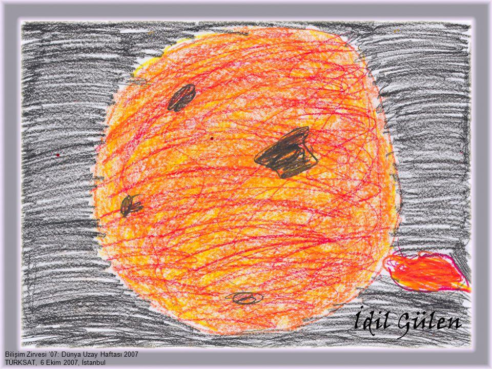 56 Bilişim Zirvesi '07: Dünya Uzay Haftası 2007 TÜRKSAT, 6 Ekim 2007, İstanbul