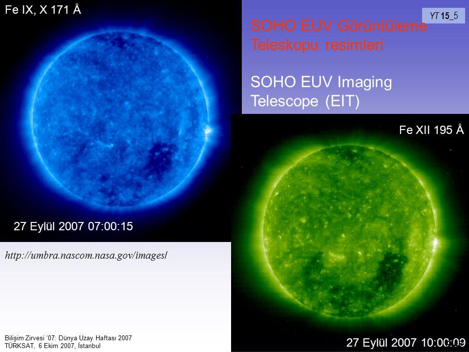 64 YT 15_ 5 http://umbra.nascom.nasa.gov/images / Fe IX, X 171 Å Fe XII 195 Å SOHO EUV Görüntüleme Teleskopu resimleri SOHO EUV Imaging Telescope (EIT