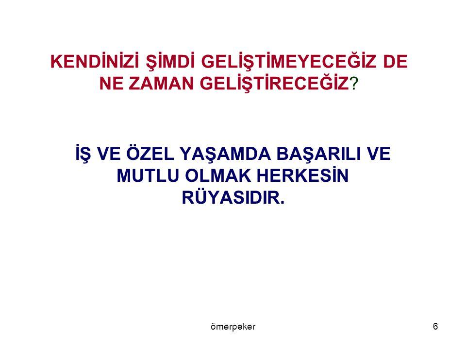 ömerpeker EĞİTİME KALİTE ANLAYIŞI (insan odaklı yönetim) UYGULANDIĞINDA...2011 Prof. Dr. Ömer PEKER 5