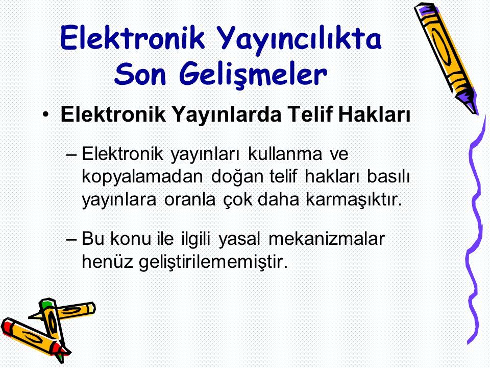 Elektronik Yayınlarda Telif Hakları –Elektronik yayınları kullanma ve kopyalamadan doğan telif hakları basılı yayınlara oranla çok daha karmaşıktır.