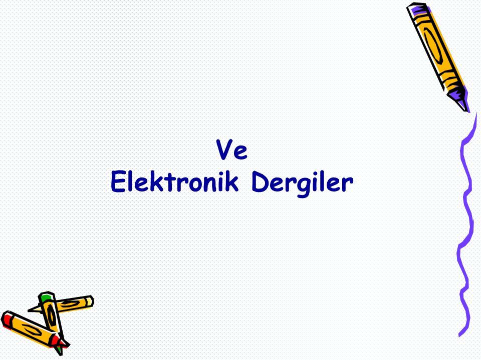 Ve Elektronik Dergiler