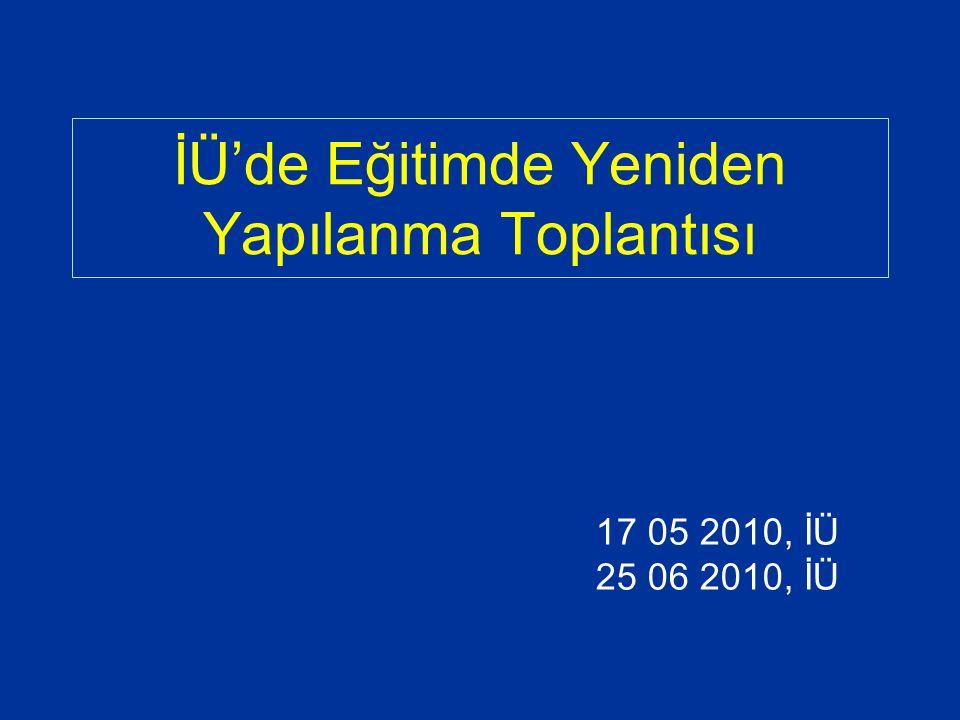 İÜ'de Eğitimde Yeniden Yapılanma Toplantısı 17 05 2010, İÜ 25 06 2010, İÜ