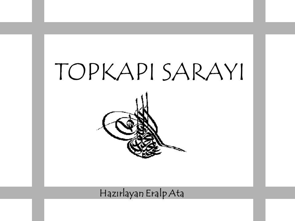 26.06.2015Eralp ATA2-22 TOPKAPI SARAYI İ stanbul'a büyük bir kültür mirası olarak kalan Topkapı Sarayı içinde barındırdı ğ ı Osmanlı hazinesi ile tarihimize ı ş ık tutmaktadır.