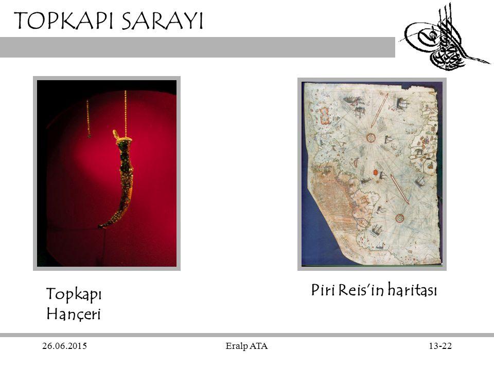 26.06.2015Eralp ATA13-22 TOPKAPI SARAYI Piri Reis'in haritası Topkapı Hançeri
