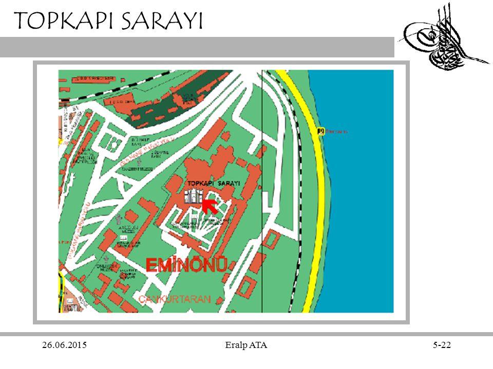 26.06.2015Eralp ATA5-22 TOPKAPI SARAYI
