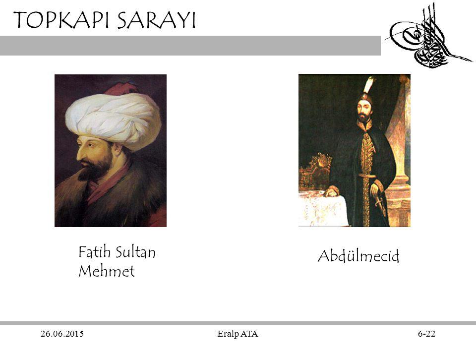 26.06.2015Eralp ATA6-22 TOPKAPI SARAYI Fatih Sultan Mehmet Abdülmecid