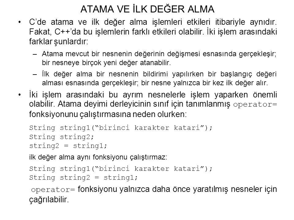 ATAMA VE İLK DEĞER ALMA C'de atama ve ilk değer alma işlemleri etkileri itibariyle aynıdır.