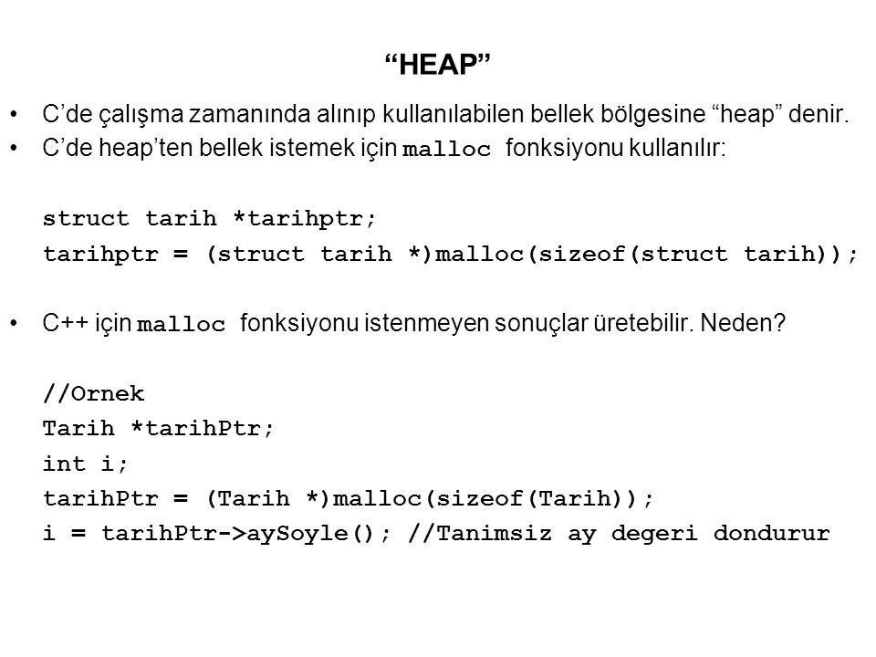 HEAP C'de çalışma zamanında alınıp kullanılabilen bellek bölgesine heap denir.