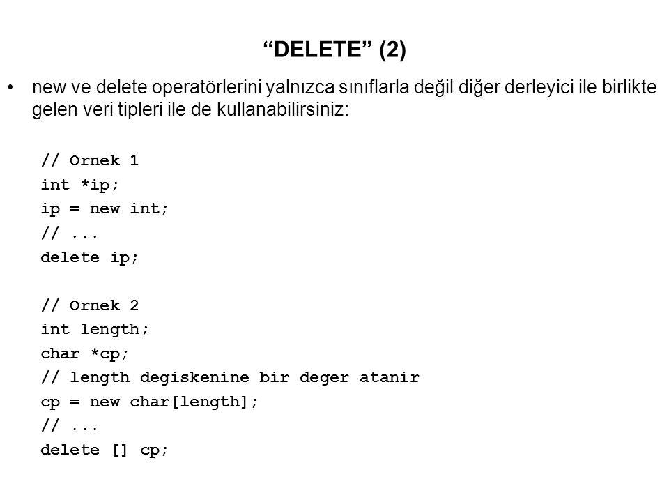 DELETE (3) // Ornek 3 int (*matrix)[10]; int size; // size degiskenine bir deger atanir matrix = new int[size][10]; //...