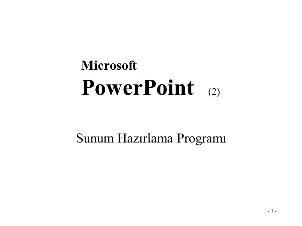 - 1 - Microsoft PowerPoint (2) Sunum Hazırlama Programı