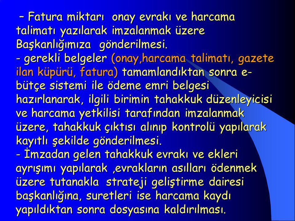  Telefon faturalarının ödenmesi - Üniversitemiz Merkez ve Beytepe kampuslerine ait Telefon faturalarının Ankara İl Telekom Müdürlüğünden imza karşılığı elden alınması.