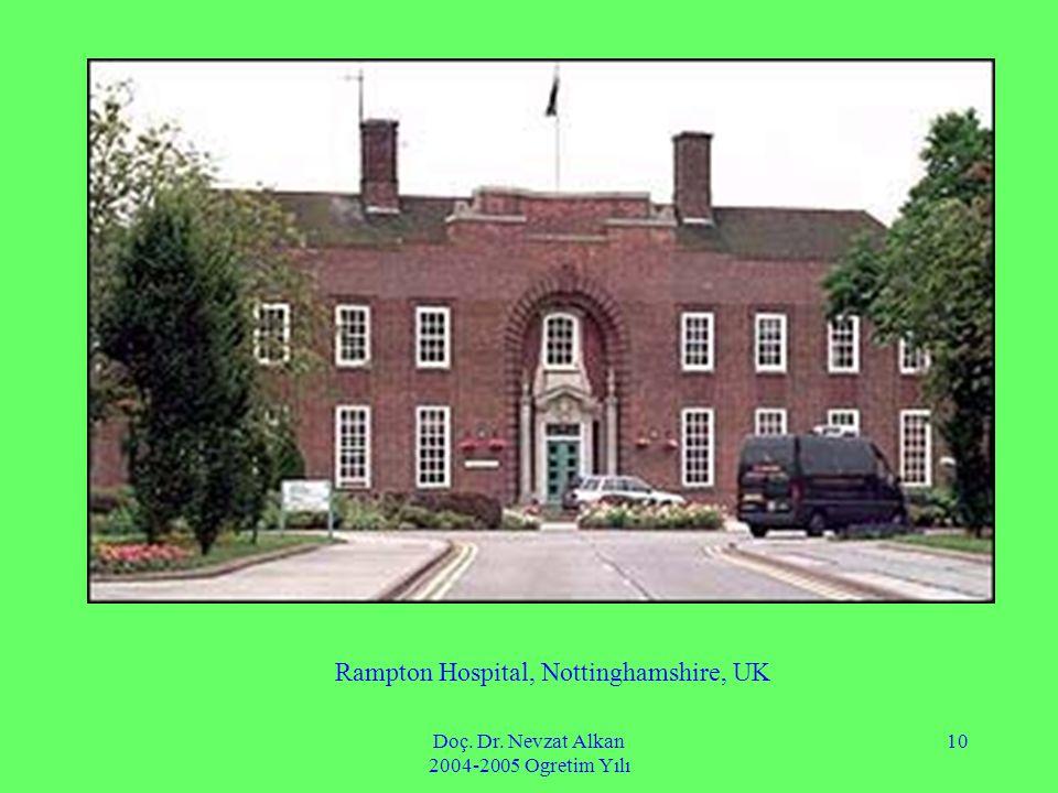 Doç. Dr. Nevzat Alkan 2004-2005 Ogretim Yılı 10 Rampton Hospital, Nottinghamshire, UK