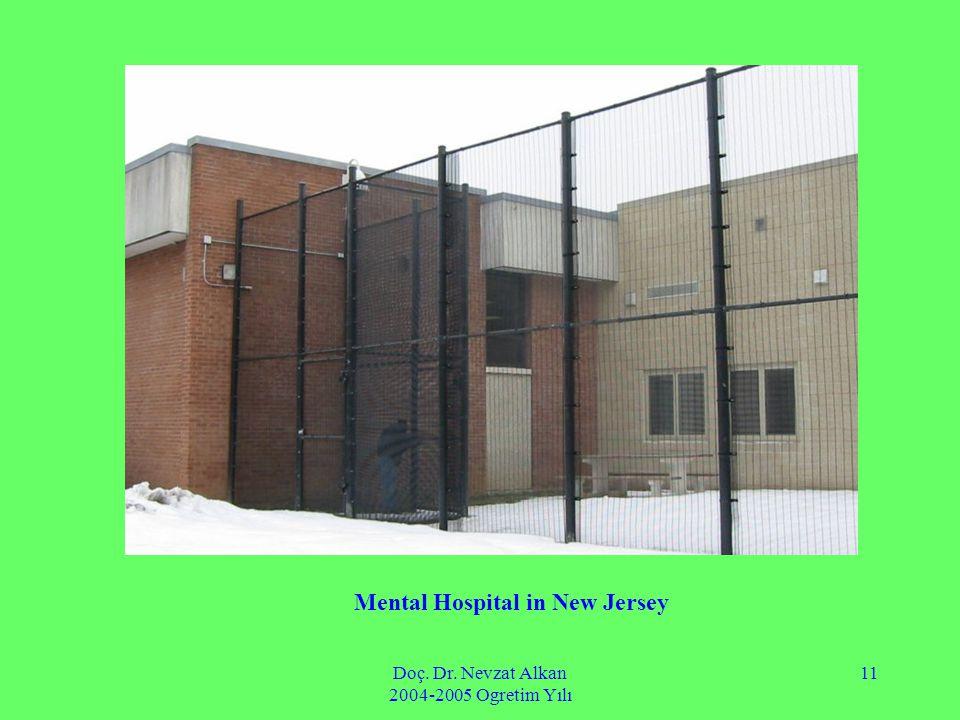 Doç. Dr. Nevzat Alkan 2004-2005 Ogretim Yılı 11 Mental Hospital in New Jersey