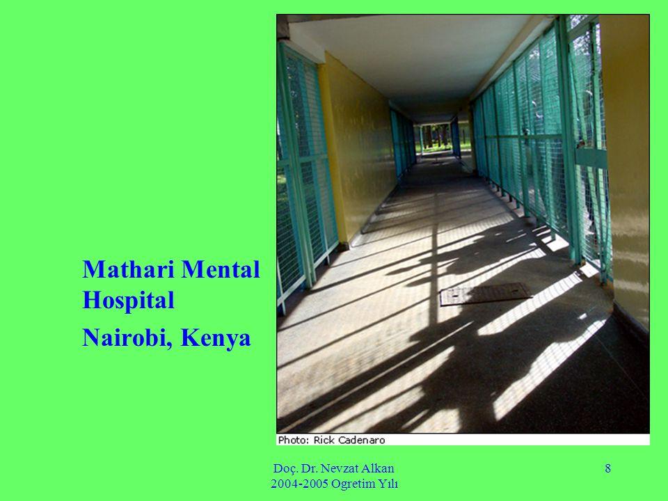 Doç. Dr. Nevzat Alkan 2004-2005 Ogretim Yılı 8 Mathari Mental Hospital Nairobi, Kenya